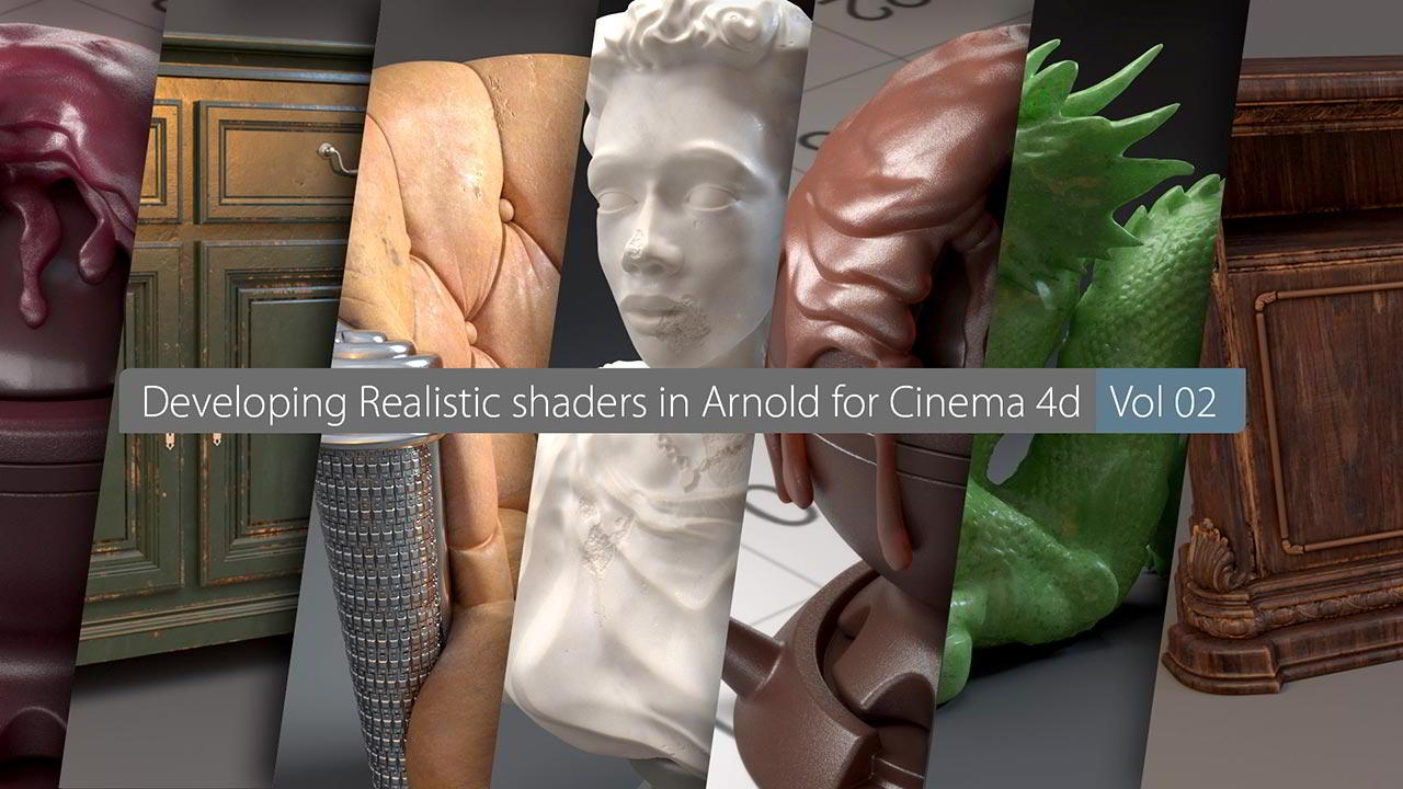 Developing realistic shaders in Arnold for Cinema 4d , Vol. 02 free download