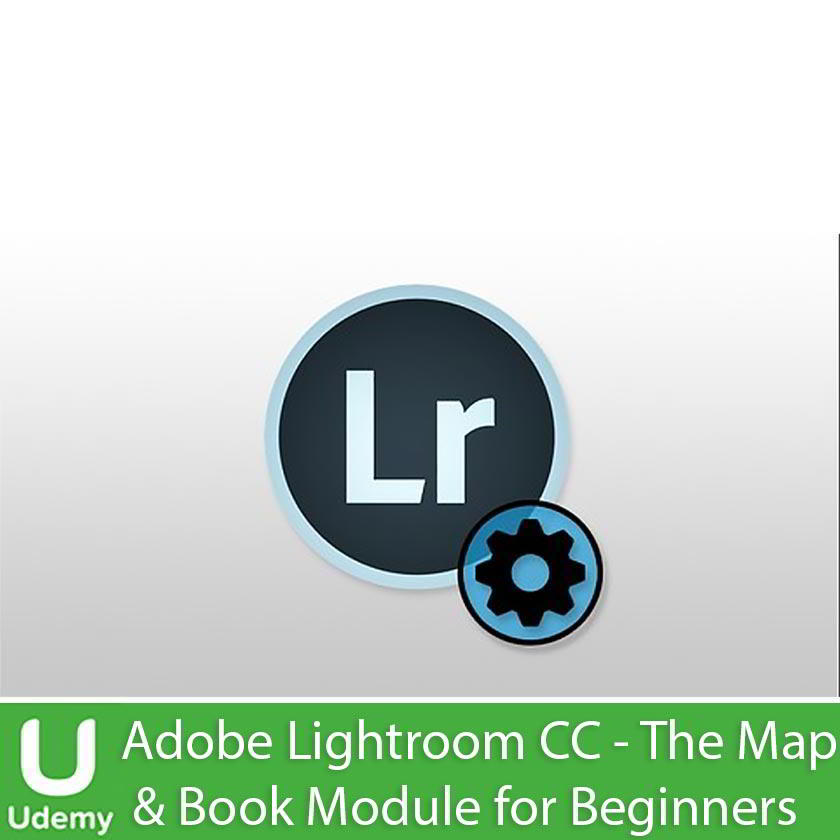 Photo of Adobe Lightroom CC – The Map & Book Module for Beginners
