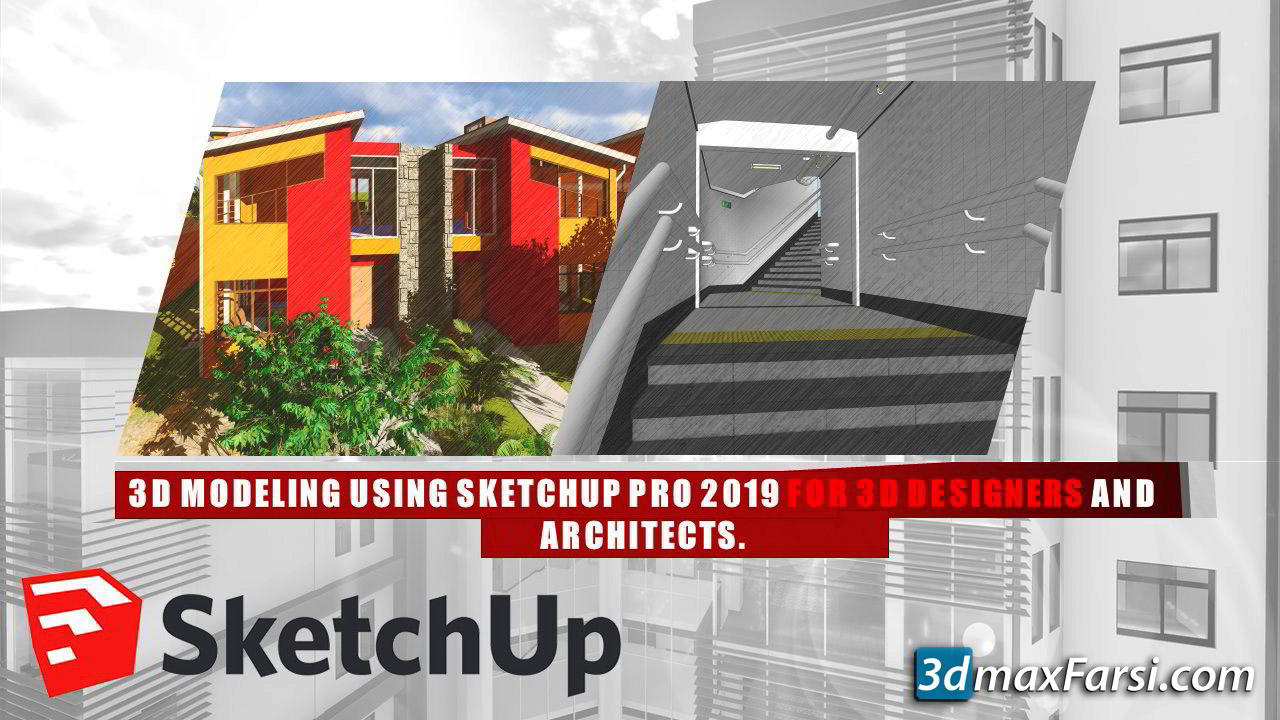 3D Modeling using SketchUp Pro for 3D Designers and Architects (3D Modeling)