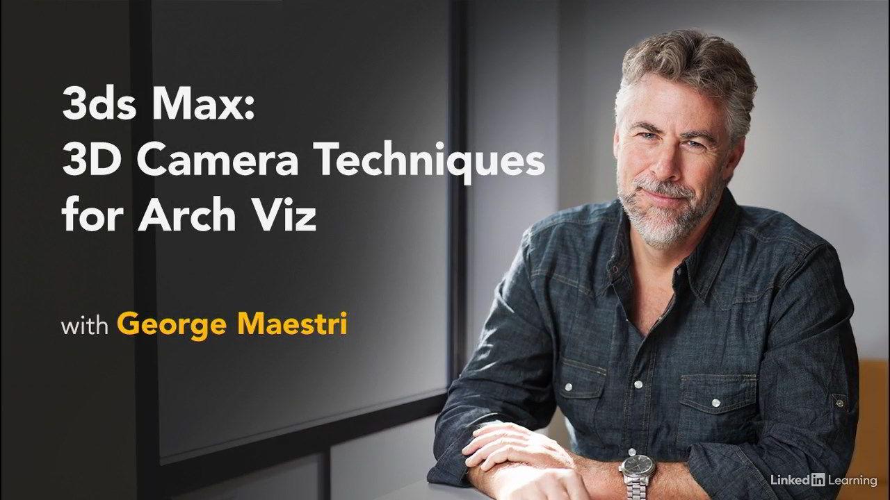 3ds Max: 3D Camera Techniques for Arch Viz